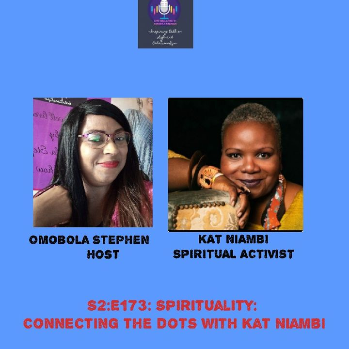 E173: Spirituality: Connecting The Dots With Kat Niambi