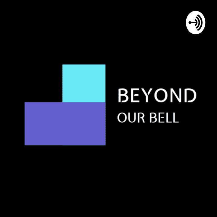 Beyond Our Bell