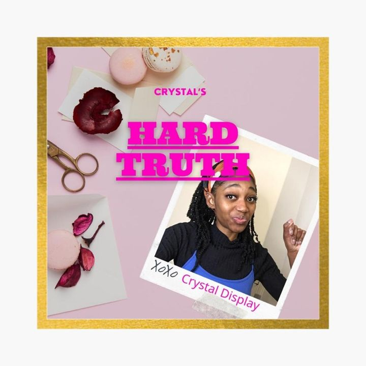 Crystal's Hard Truth (The Trailer)