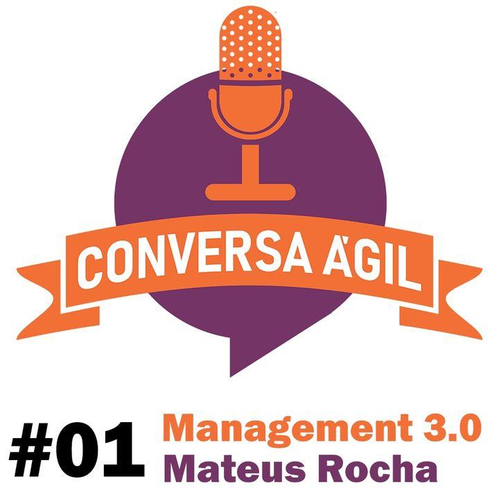 #01 - Management 3.0 com Mateus Rocha