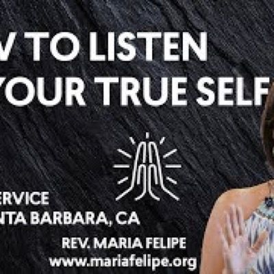 [SERMON] How To Listen To Your True Self - ACIM - Maria Felipe
