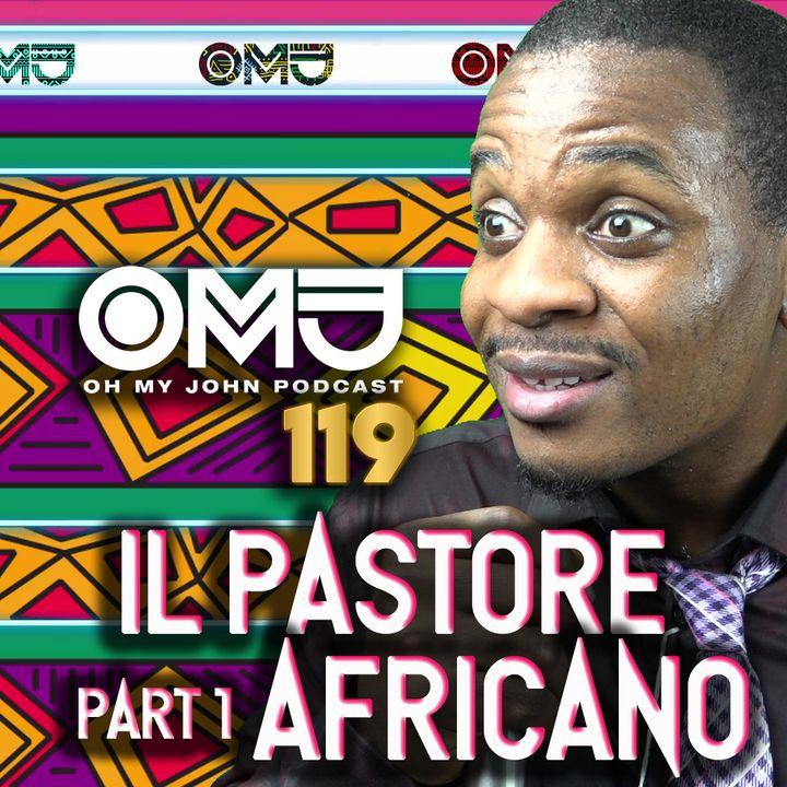IL PASTORE AFRICANO Part 1 | 119