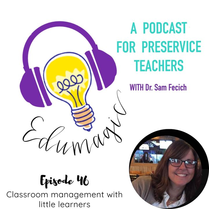 Classroom management with little learners featuring Dr. Kris McGee 46
