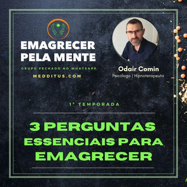 #03 | 3 Perguntas Essenciais para Emagrecer | Odair Comin