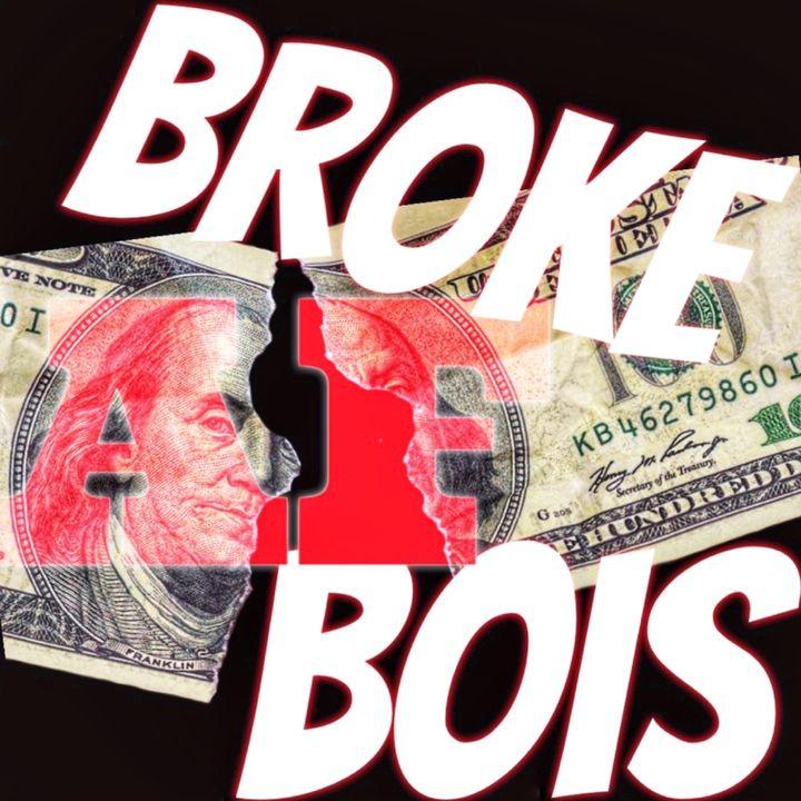 Episode 5 - 14 July 2020 Broke AF Bois