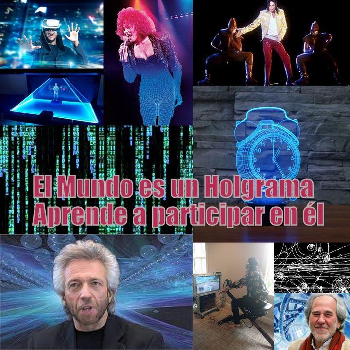 #70 El Mundo es un Holograma, aprende a participar en él