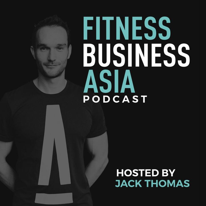 FBA 136: 11 Years In Hong Kong's Fitness Industry Building Coastal Fitness, with Ed Haynes [Part 1 of 2]