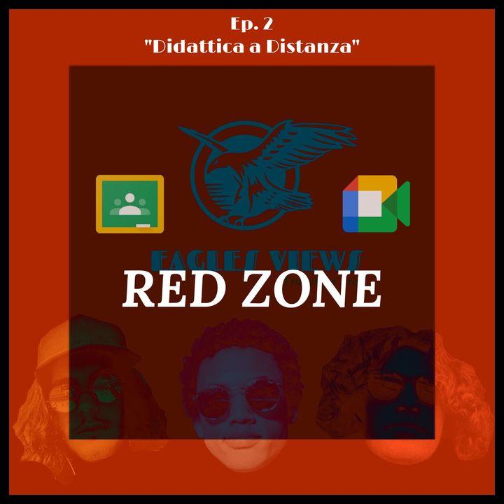 """Eagles Views RED ZONE Ep.2 """"Didattica a Distanza"""""""