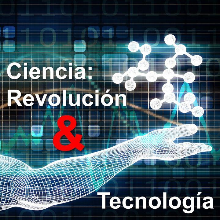 Ciencia: Revolución & Tecnología