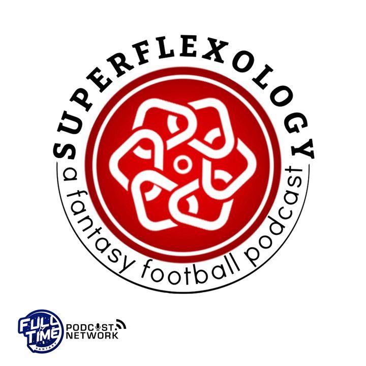 The SuperFlexology Fantasy Football Show