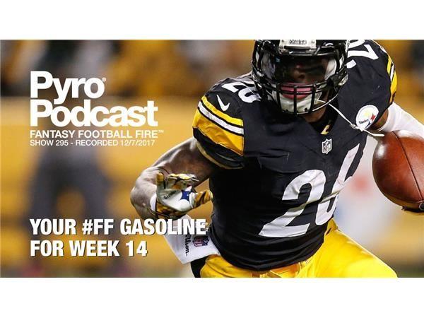 Fantasy Football Fire - Pyro Podcast Show 295 -  Week 14