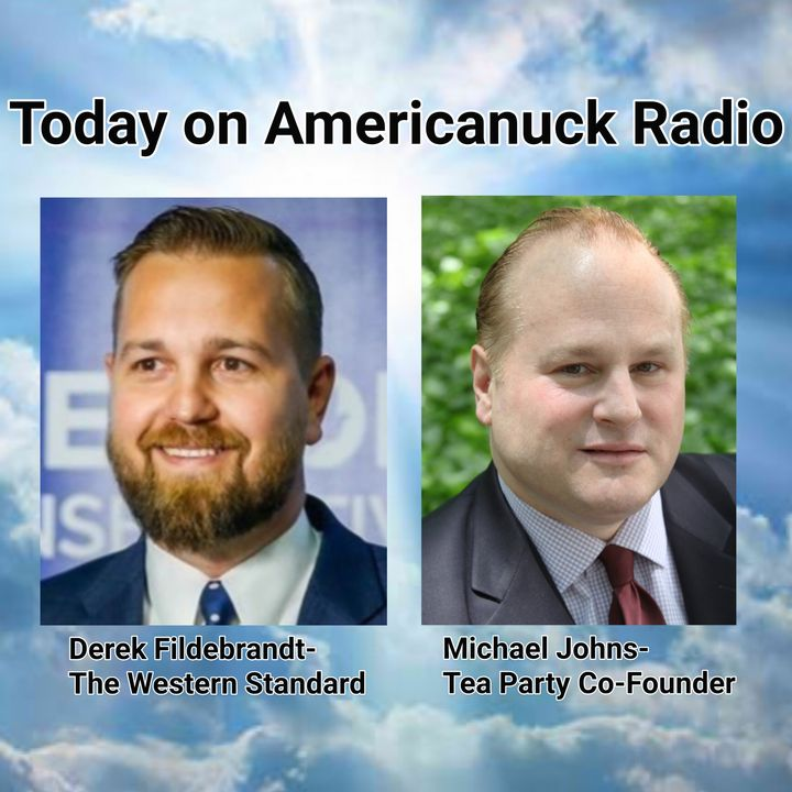 Americanuck Radio - Guests:Derek Fildebrandt & Michael Johns