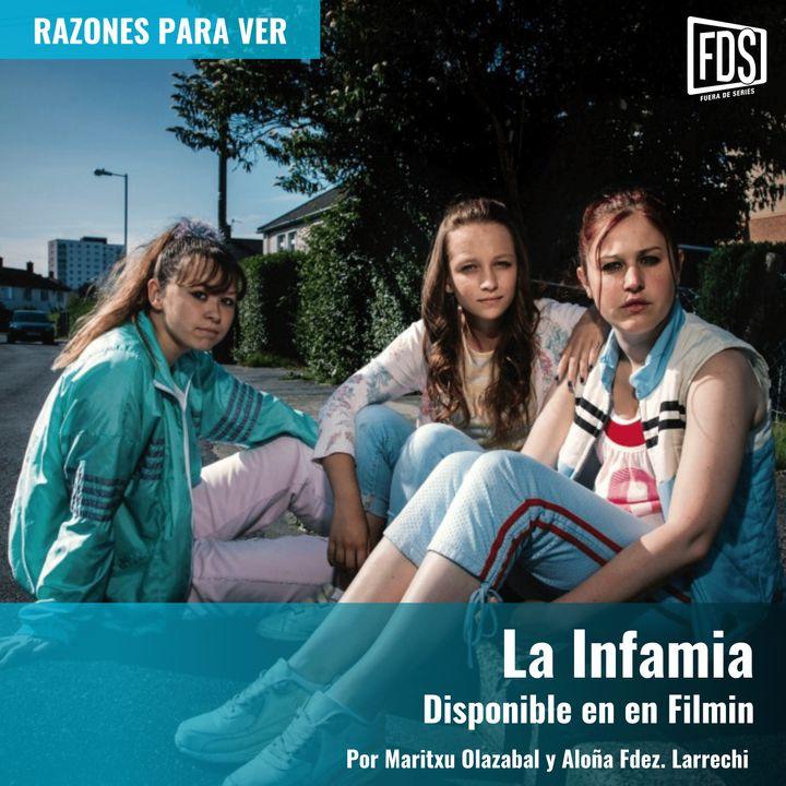 La Infamia (disponible en Filmin)   Razones para Ver