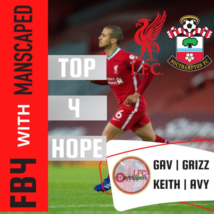 Liverpool For Top 4? | Reds Beat Southampton 2 - 0 | FB4