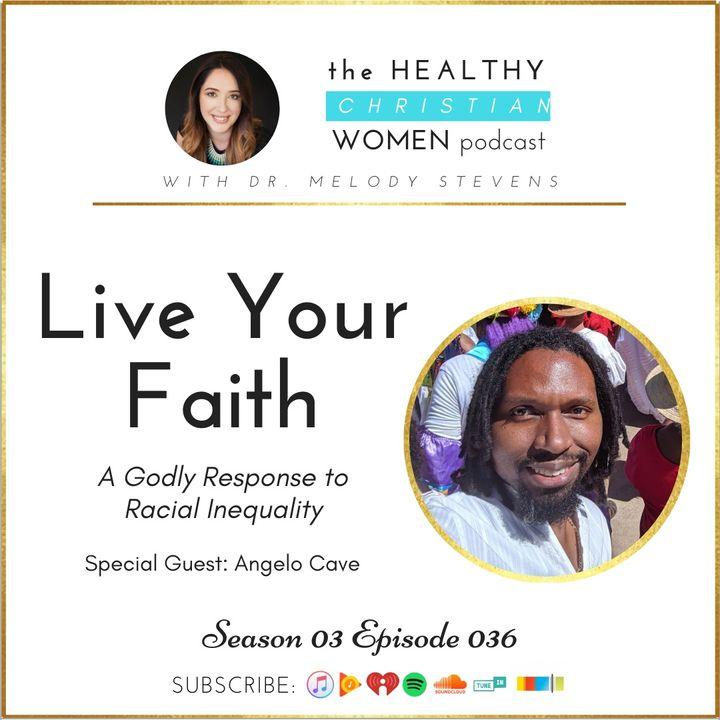 S03 E036: Live Your Faith