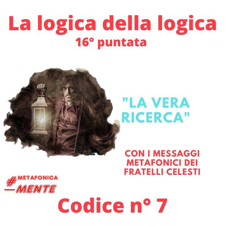 Settimo codice della Logica della logica: la vera ricerca spirituale.