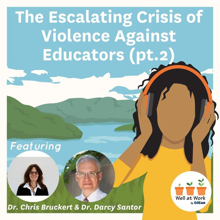 The Escalating Crisis of Violence Against Educators in Ontario (Part Two) ft. Chris Bruckert and Darcy Santor