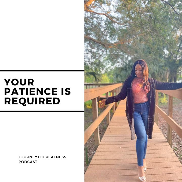 Your Patience Is Required