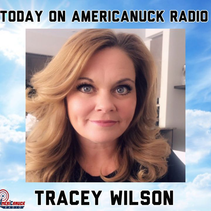 Americanuck Radio - Hour 1 Special Guest: Tracey Wilson