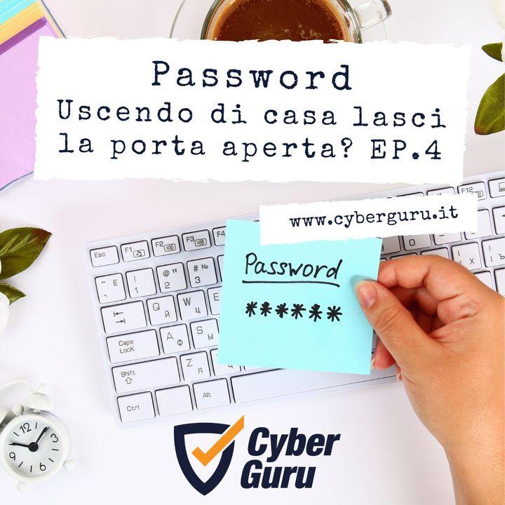 Password - Ep.4 – Uscendo di casa lasci la porta aperta?
