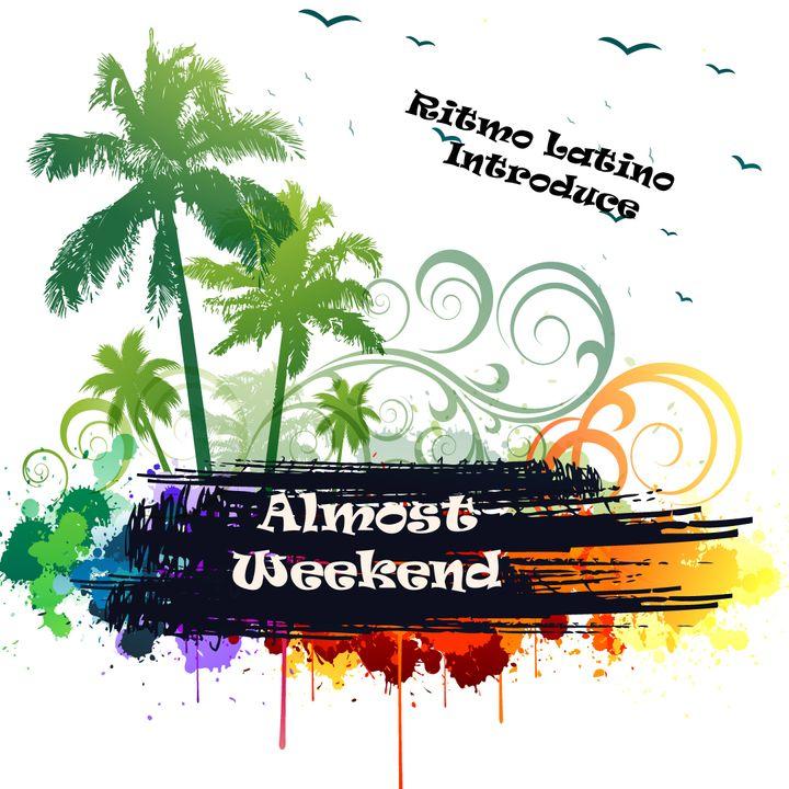 Almost Weekend