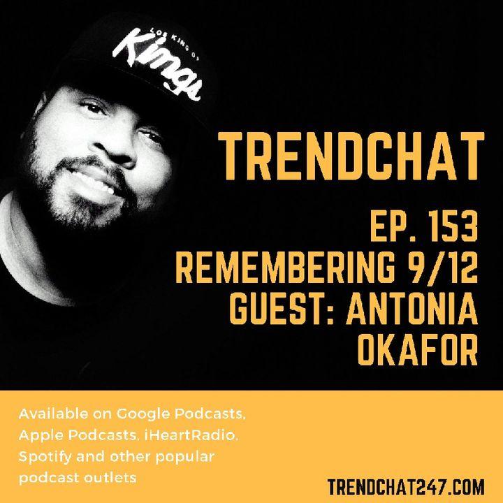 Ep. 153 - Remembering 9/12 Guest: Antonia Okafor
