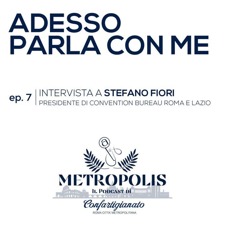 Ep.7 - Adesso Parla con Me - Stefano Fiori, Presidente di Convention Bureau Roma e Lazio