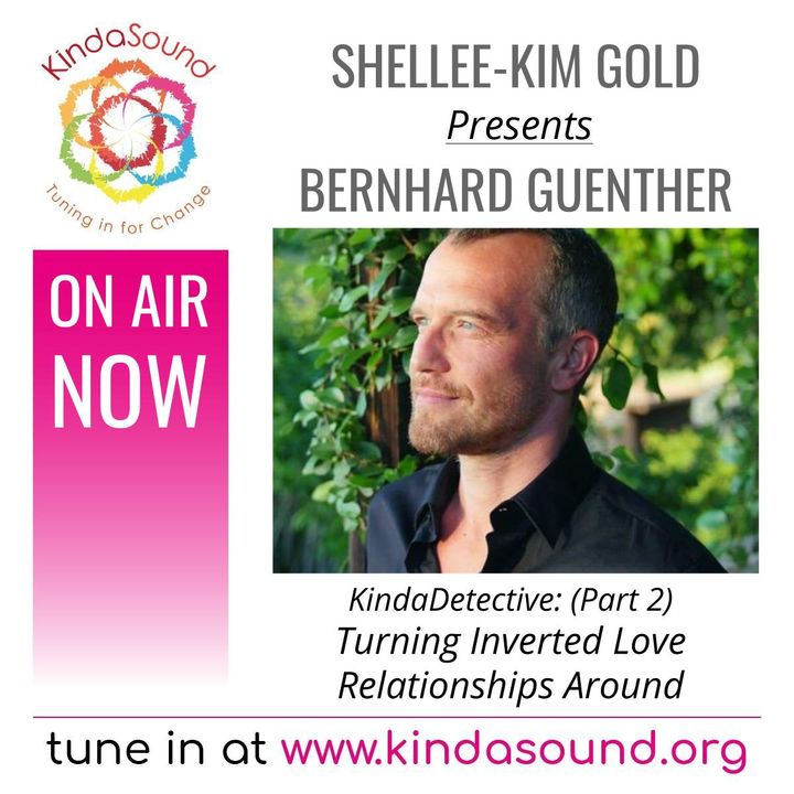 Turning Inverted Love Relationships Around | Bernhard Guenther Pt. 2: KindaDetective