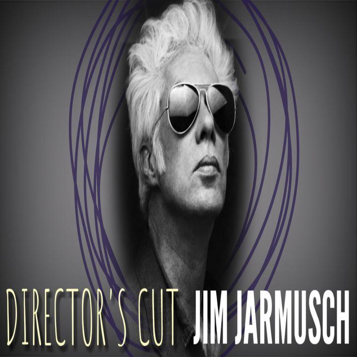 Director's Cut E35 - Jim Jarmusch