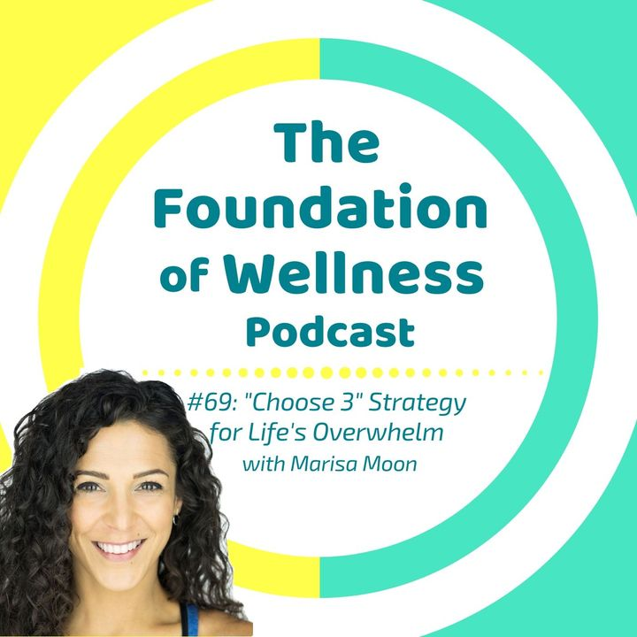 #69: 'Choose 3' Strategy, Stay Cool When Life is Overwhleming, by Marisa Moon