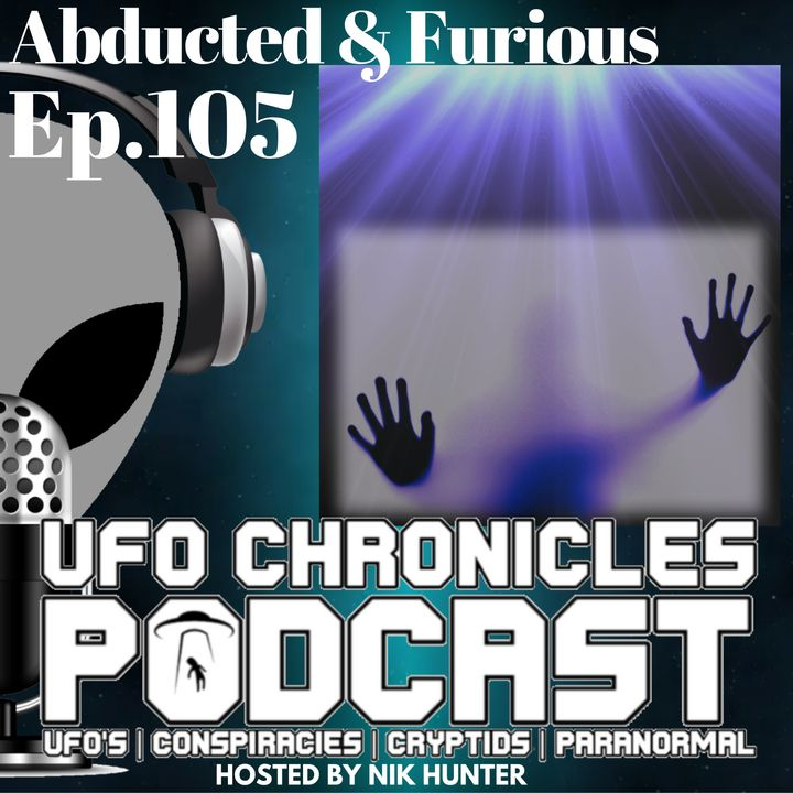 Ep.105 Abducted & Furious