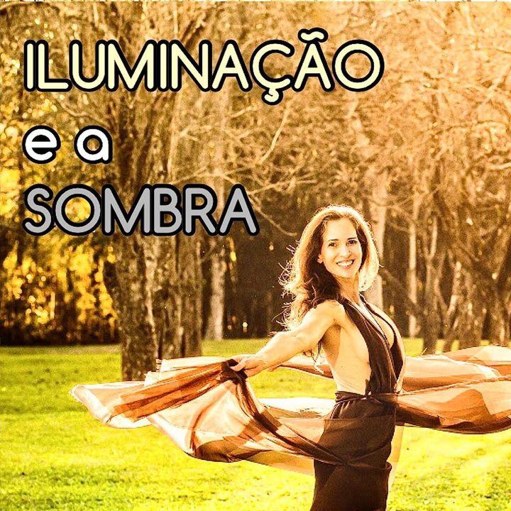 Podcast ILUMINAÇÃO ESPIRITUAL e a SOMBRA com Ingra lyberato