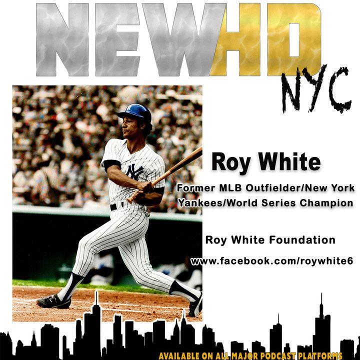 Episode 22 - Roy White (NY Yankee Legend/World Series Champion)