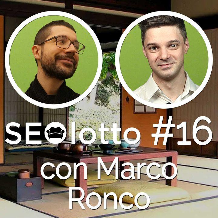 L'obiettivo finale di Marco Ronco (endgame!)(con Marco Ronco)[SEOlotto #16]