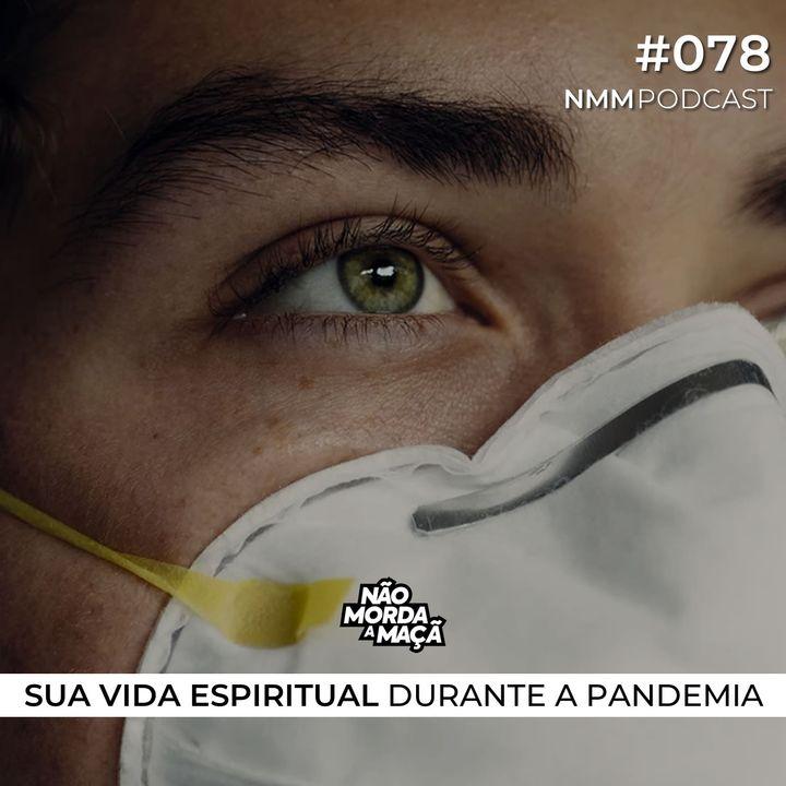 #78 - Sua vida espiritual durante a pandemia