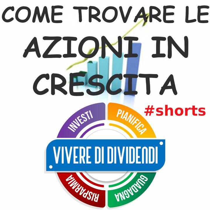 COME TROVARE LE AZIONI IN CRESCITA #shorts