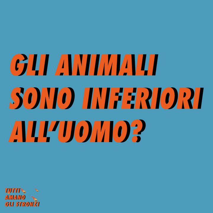 L'ANIMALE E' INFERIORE ALL'UOMO?