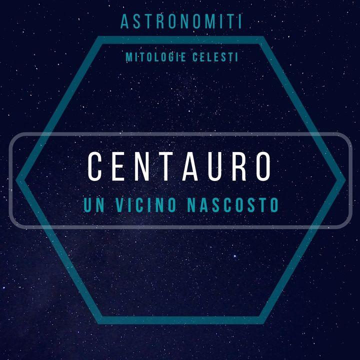 Ep. 8. Il Centauro. Un vicino nascosto.