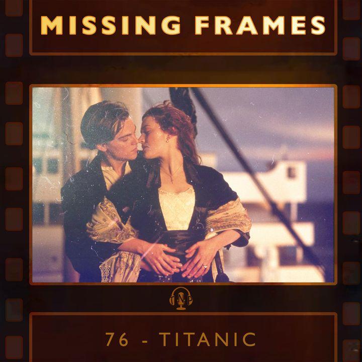 Episode 76 - Titanic