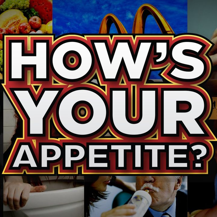 How's Your Appetite?