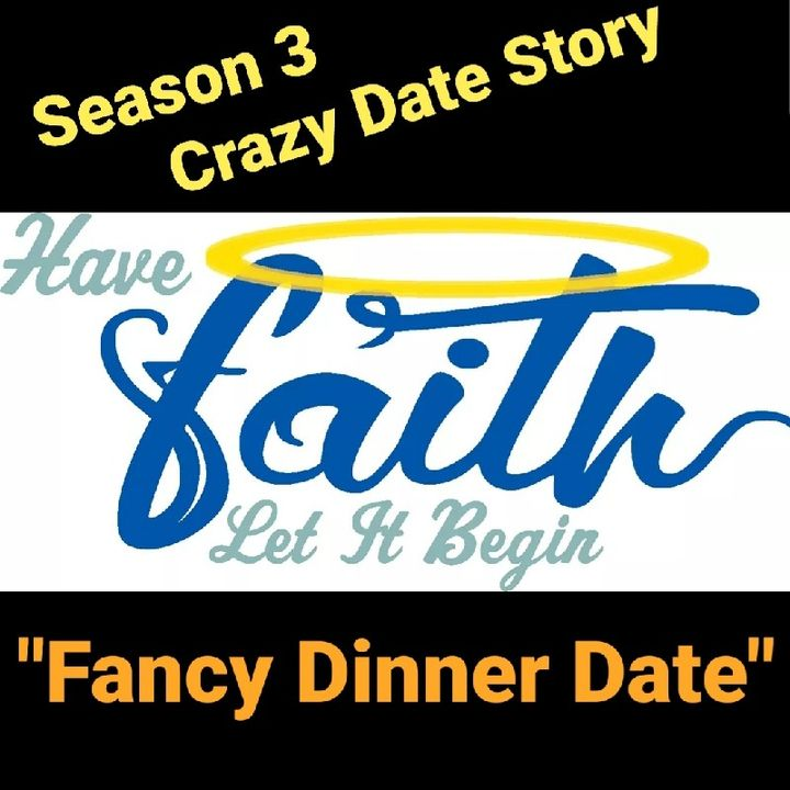 "S 4 Crazy Date Story ""Fancy Dinner Date"""