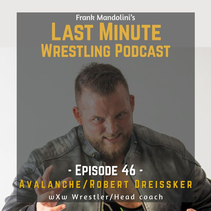 """Ep. 46: """"Avalanche"""" Robert Dreissker on coaching at wXw Academy, Catch Grand Prix, & wrestling in a strip club in Italy"""
