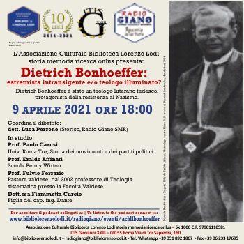 L'ACBLL presenta: Dietrich Bonhoeffer: estremista intransigente e/o teologo illuminato?