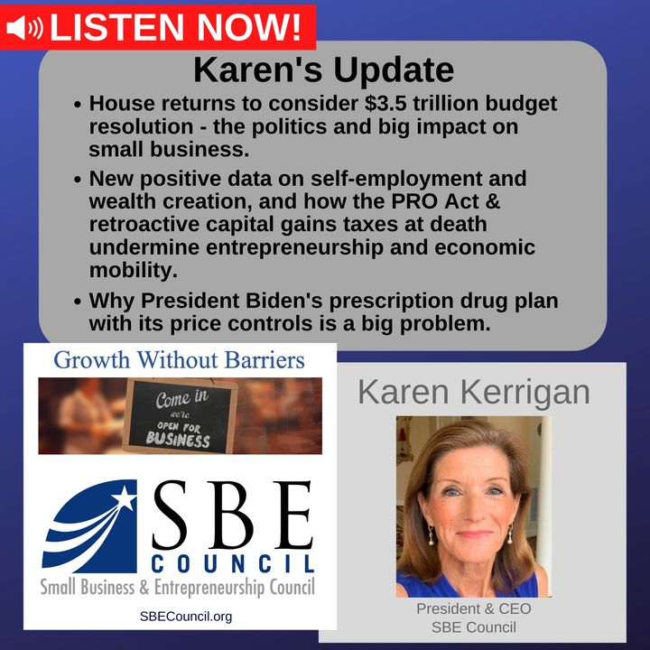 House vote on $3.5T package & impact on small biz; new SBA data on self-employed & wealth creation; flawed Biden prescription drug plan.