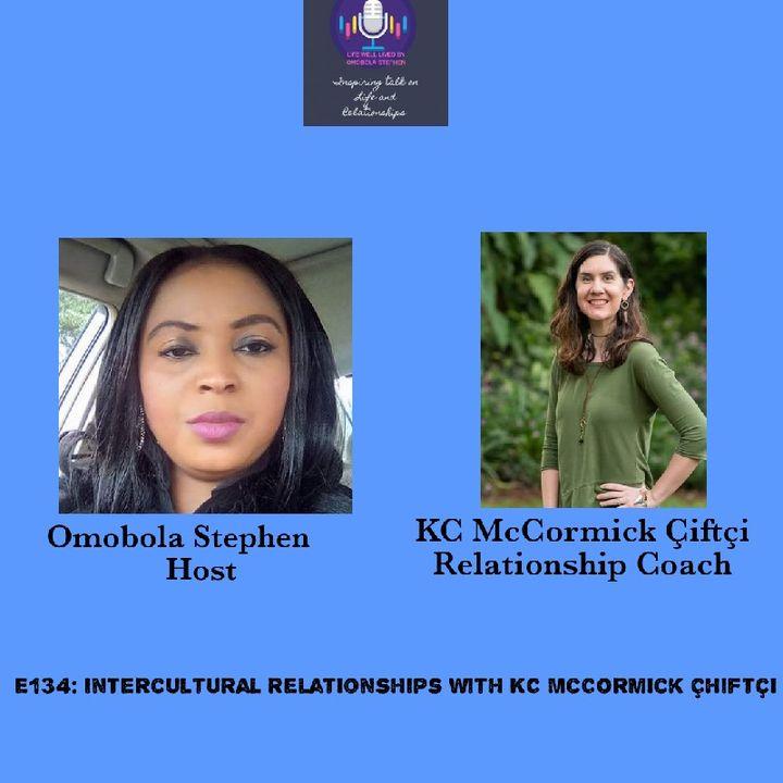 E134: Intercultural Relationships With KC Mc Çormick Çiftçi