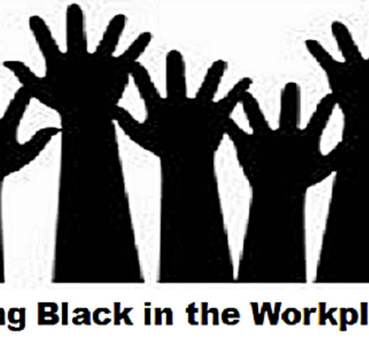 Being Black in the Workplace