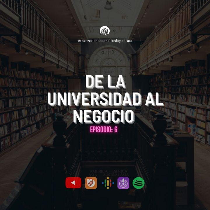 De la universidad al negocio # 6