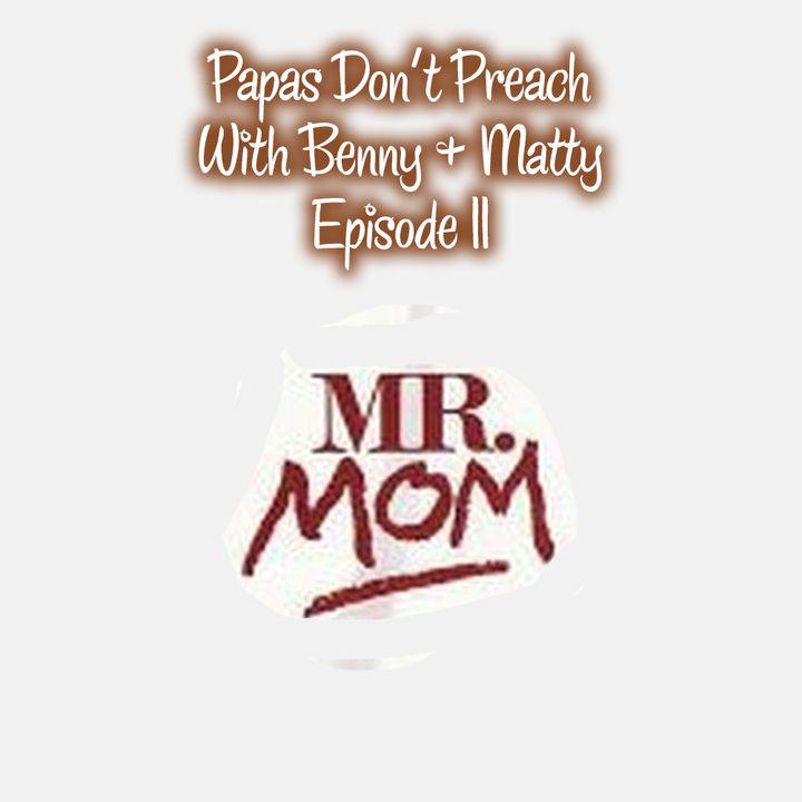 Episode 11: Mr. Mom