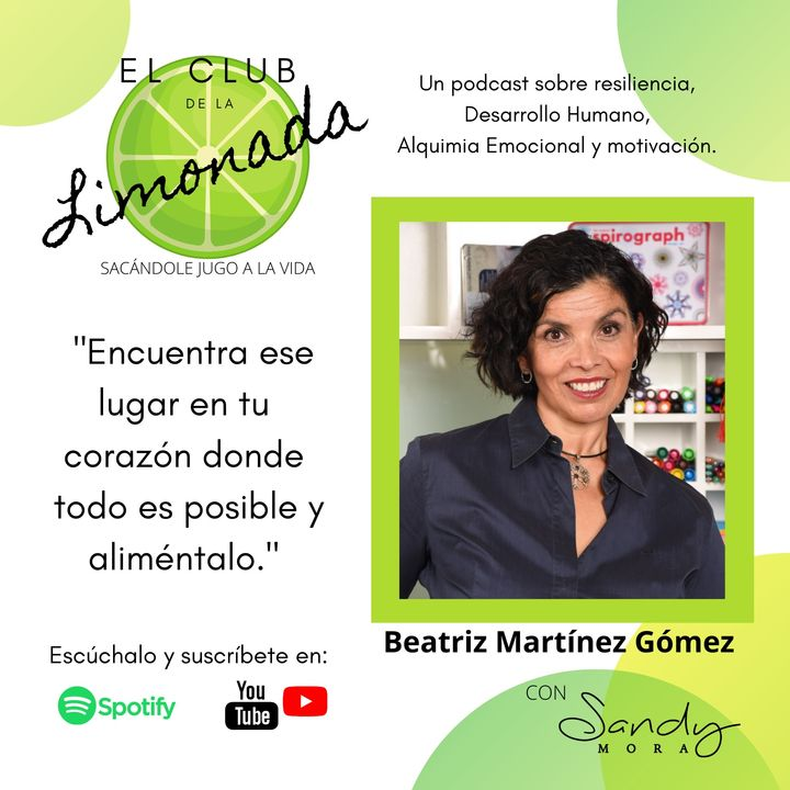 Episodio 51: Bety Martínez, un corazón resiliente y lleno de posibilidades (Parte 1)