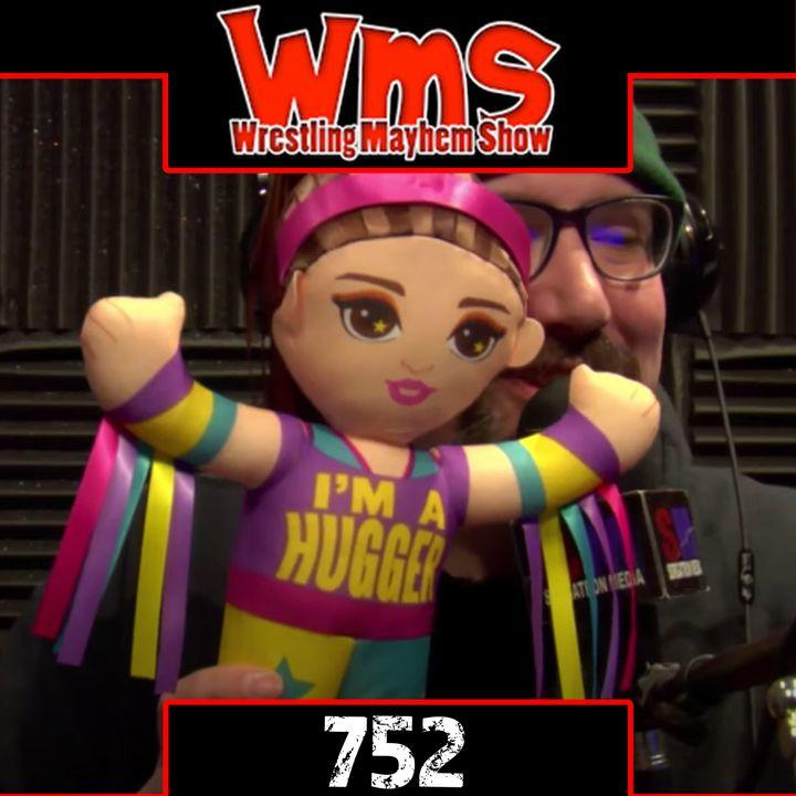 Ding Dong.  I Miss Hugs   Wrestling Mayhem Show 752